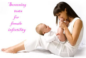 Essential screening tests for female infertility