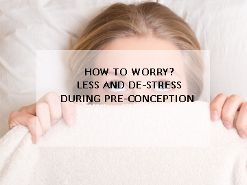 How to Worry less and De-stress during pre-conception