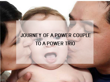 Journey of a Power Couple to a Power Trio