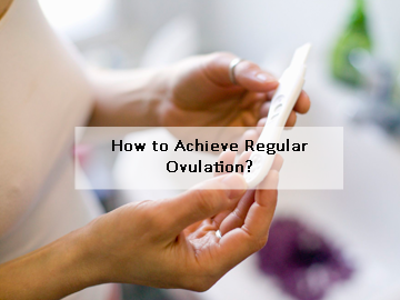 How to Achieve Regular Ovulation